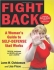 Fight Back: A Woman's Guide to Self Defense that Works