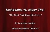 "Muay Thai vs. Kickboxing: ""The Legendary Fight That Changed History"""