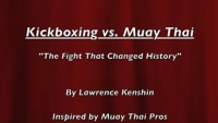 "Muay Thai vs. Kickboxing: ""The Legendary Fight That Changed History"""